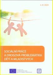Sociální práce a drogová problematika dětí a mladistvých (odkaz v elektronickém katalogu)