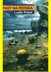 Past na Persea  (odkaz v elektronickém katalogu)