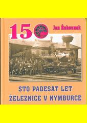 150 let železnice v Nymburce  (odkaz v elektronickém katalogu)
