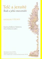 Telč a jezuité : řád a jeho mecenáši : katalog výstavy  (odkaz v elektronickém katalogu)