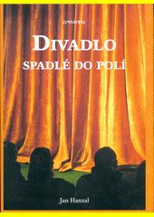 Divadlo spadlé do polí  (odkaz v elektronickém katalogu)