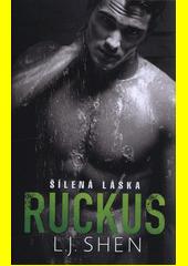 Ruckus : šílená láska  (odkaz v elektronickém katalogu)