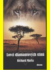 Lovci diamantových stínů  (odkaz v elektronickém katalogu)