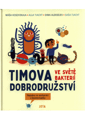 Timova dobrodružství ve světě bakterií  (odkaz v elektronickém katalogu)