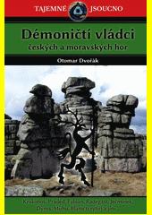 Démoničtí vládci českých a moravských hor  (odkaz v elektronickém katalogu)