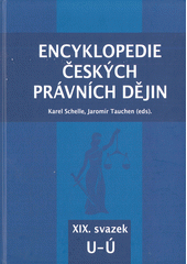 Encyklopedie českých právních dějin. XIX. svazek, U-Ú  (odkaz v elektronickém katalogu)