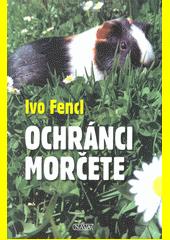 Ochránci morčete  (odkaz v elektronickém katalogu)
