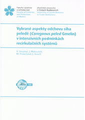 Vybrané aspekty odchovu síha peledě (Coregonus peled Gmelin) v intenzivních podmínkách recirkulačních systémů  (odkaz v elektronickém katalogu)
