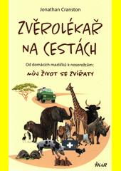 Zvěrolékař na cestách : od domácích mazlíčků k nosorožcům : můj život se zvířaty  (odkaz v elektronickém katalogu)