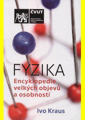 Fyzika : encyklopedie velkých objevů a osobností  (odkaz v elektronickém katalogu)