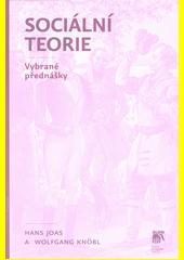 Sociální teorie : vybrané přednášky  (odkaz v elektronickém katalogu)