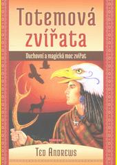 Totemová zvířata : duchovní a magická moc zvířat  (odkaz v elektronickém katalogu)