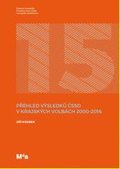 Přehled výsledků ČSSD v krajských volbách 2000-2016  (odkaz v elektronickém katalogu)
