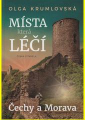 Místa, která léčí : Čechy a Morava  (odkaz v elektronickém katalogu)