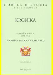 Kronika. Rod Silva-Tarouca v Rakousku  (odkaz v elektronickém katalogu)