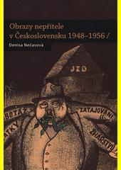 Obrazy nepřítele v Československu 1948-1956  (odkaz v elektronickém katalogu)