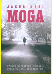 Moga : příběh kurdského chlapce, který se chtěl stát lékařem  (odkaz v elektronickém katalogu)