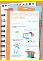 Marketingové myšlení : jak budovat podnikání silné od základů  (odkaz v elektronickém katalogu)