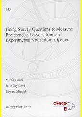 Using survey questions to measure preferences : lessons from an experimental validation in Kenya  (odkaz v elektronickém katalogu)