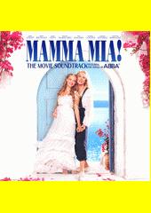 Mamma Mia! : the movie soundtrack featuring the songs of ABBA (odkaz v elektronickém katalogu)