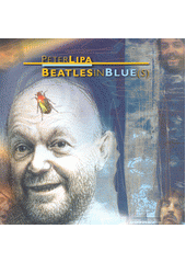 Beatles in Blue(s)  (odkaz v elektronickém katalogu)