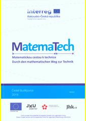 MatemaTech : matematickou cestou k technice = MatemaTech : durch den mathematischen Weg zur Technik (odkaz v elektronickém katalogu)