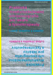Praktická muskuloskeletální ultrasonografie pro lékaře a fyzioterapeuty = Praktická muskuloskeletálna ultrasonografia pre lekárov a fyzioterapeutov  (odkaz v elektronickém katalogu)