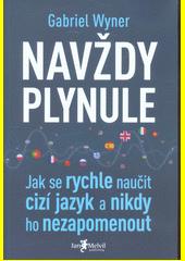 Navždy plynule : jak se rychle naučit cizí jazyk a nikdy ho nezapomenout  (odkaz v elektronickém katalogu)