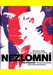 Nezlomní : od Franze Kafky po sametovou revoluci = The Steadfast : from Franz Kafka to the Velvet Revolution : Praha - Obecní dům 2019  (odkaz v elektronickém katalogu)