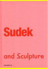 Sudek and sculpture  (odkaz v elektronickém katalogu)