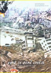 Když se Země chvěje : příběh seismické vlny  (odkaz v elektronickém katalogu)