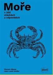 Moře v 300 otázkách a odpovědích : průvodce průzkumníků moří a pobřeží  (odkaz v elektronickém katalogu)