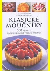 Klasické moučníky : 500 receptů na slané i sladké pokrmy z mouky  (odkaz v elektronickém katalogu)