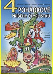 4 pohádkové příběhy Čtyřlístku  (odkaz v elektronickém katalogu)