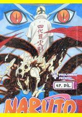 Naruto. 47. díl, Prolomení pečeti!!  (odkaz v elektronickém katalogu)