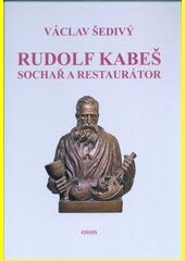 Rudolf Kabeš : sochař a restaurátor  (odkaz v elektronickém katalogu)