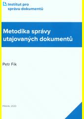 Metodika správy utajovaných dokumentů  (odkaz v elektronickém katalogu)