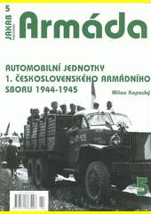 Automobilní jednotky 1. československého armádního sboru 1944-1945  (odkaz v elektronickém katalogu)