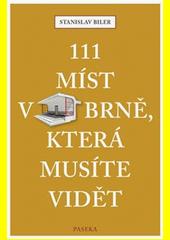 111 míst v Brně, která musíte vidět  (odkaz v elektronickém katalogu)