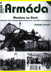 Manévry na Hané : závěrečné cvičení československé branné moci v roce 1929 na Kroměřížsku  (odkaz v elektronickém katalogu)