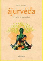 Ájurvéda : život v rovnováze  (odkaz v elektronickém katalogu)