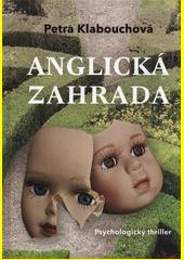Anglická zahrada : psychologický thriller  (odkaz v elektronickém katalogu)