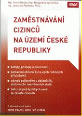 Zaměstnávání cizinců na území České republiky  (odkaz v elektronickém katalogu)