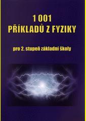 1001 příkladů z fyziky pro 2. stupeň základní školy  (odkaz v elektronickém katalogu)