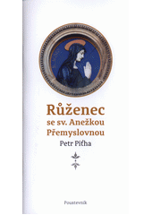Růženec se sv. Anežkou Přemyslovnou  (odkaz v elektronickém katalogu)