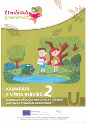 Kamarádi z města rybníků : čtenářská gramotnost. 2, Učebnice jazykové a čtenářské gramotnosti  (odkaz v elektronickém katalogu)
