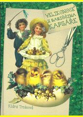 Velikonoce z babiččina kapsáře  (odkaz v elektronickém katalogu)