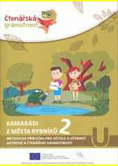 Kamarádi z města rybníků. čtenářská gramotnost 2. Metodická příručka pro učitele k učebnici jazykové a čtenářské gramotnosti  (odkaz v elektronickém katalogu)