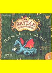 Škyťák Šelmovská Štika III. Hrdinův atlas smrtících draků (odkaz v elektronickém katalogu)