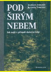 Pod širým nebem : jak najít v přírodě duševní klid  (odkaz v elektronickém katalogu)